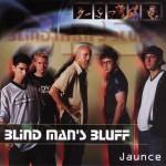 Blind Man's Bluff Jaunce