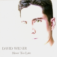 David Wilner : Never Too Late